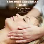 Best Essential Oils For Face