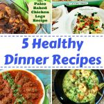 5 healthy Dinner Recipes