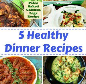 5 healthy Dinner Recipes