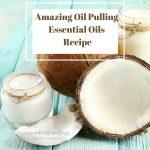 Oil Pulling Essential Oils Recipe